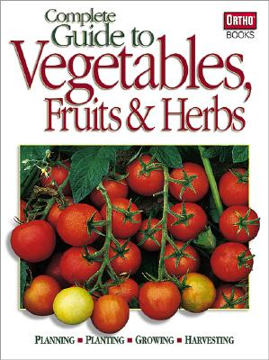 Image for Complete Guide to Vegetables Fruits & Herbs