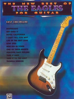 The New Best of the Eagles for Guitar: Easy TAB Deluxe (The New Best of... for Guitar), Eagles