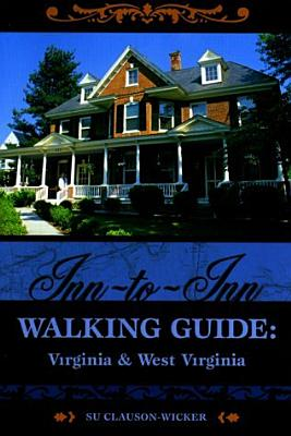 Image for Inn-To-Inn Walking Guide: Virginia and West Virginia