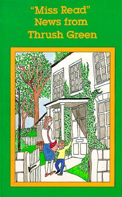 News from Thrush Green, Dora Jessie Saint (Miss Read); J. S. Goodall [Illustrator]