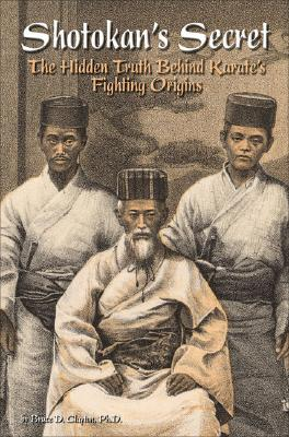 Image for Shotokan's Secret: The Hidden Truth Behind Karate's Fighting Origins