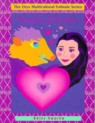 Image for Beauties and Beasts: (The Oryx Multicultural Folktale Series)