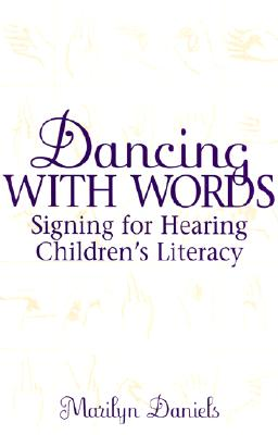 Image for Dancing with Words: Signing for Hearing Children's Literacy