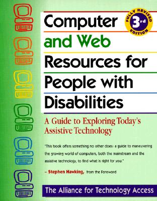 Image for Computer and Web Resources for People with Disabilities: A Guide to Exploring Today's Assistive Technology