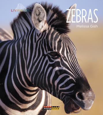 Living Wild: Zebras, Gish, Melissa