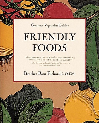 Image for Friendly Foods (Gourmet Vegetarian Cuisine)