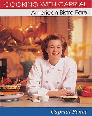 Image for Cooking with Caprial: American Bistro Fare