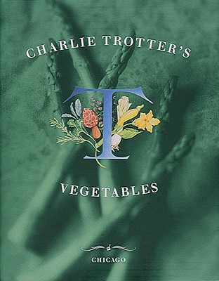 Image for CHARLIE TROTTER'S VEGETABLES