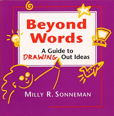 Image for Beyond Words: A Guide to Drawing Out Ideas