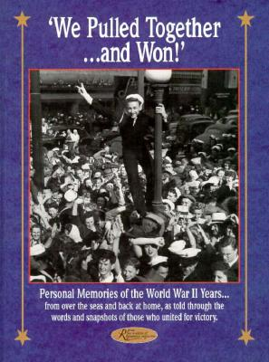 Image for We Pulled Together and Won! : Personal Memories of the World War II Years