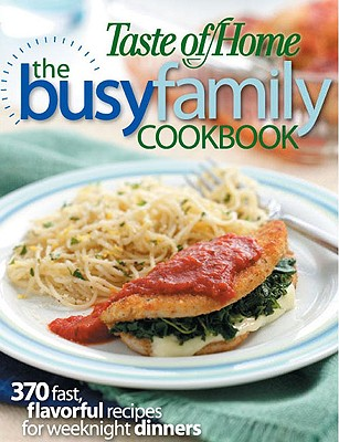 Image for Taste of Home: Busy Family Cookbook: 370 Recipes for Weeknight Dinners