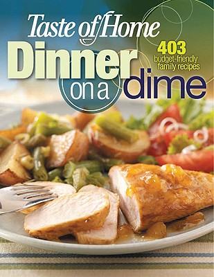 Image for Taste of Home: Dinner on a Dime: 403 Budget-Friendly Family Recipes