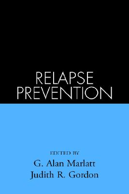 Image for Relapse Prevention: Maintenance Strategies in the Treatment of Addictive Behaviors