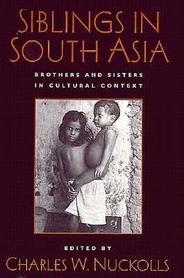 Image for Siblings in South Asia: Brothers and Sisters in Cultural Context