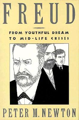 Image for Freud: From Youthful Dream to Mid-Life Crisis