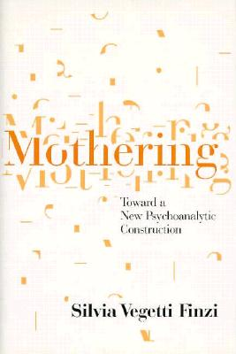 Image for Mothering: Toward a New Psychoanalytic Construction