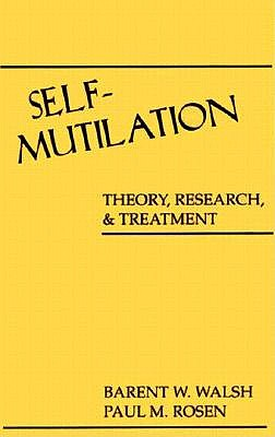 Image for Self-Mutilation: Theory, Research, and Treatment