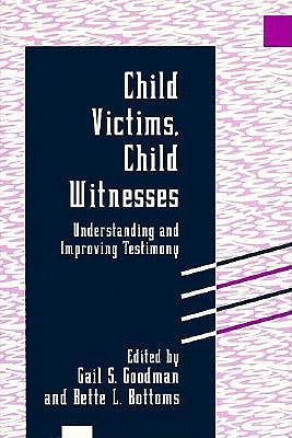Image for Child Victims, Child Witnesses: Understanding and Improving Testimony