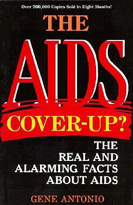 Image for The AIDS Cover-Up?: The Real And Alarming Facts About AIDS