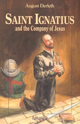 Saint Ignatius and the Company of Jesus (Vision Books), AUGUST WILLIAM DERLETH, JOHN LAWN