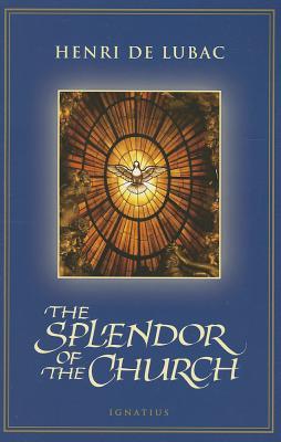 Splendor of the Church, Henri De Lubac