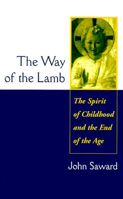 Image for Way of the Lamb : The Spirit of Childhood and the End of the Age