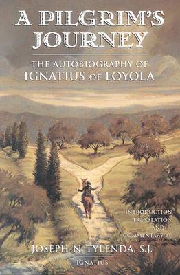 Image for A Pilgrim's Journey: The Autobiography of St. Ignatius of Loyola