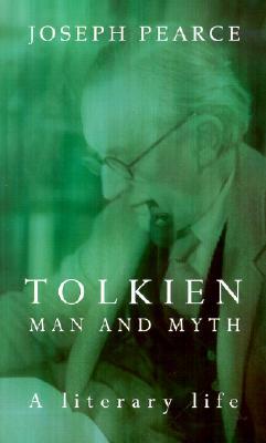 Tolkien: Man and Myth, a Literary Life, Joseph Pearce