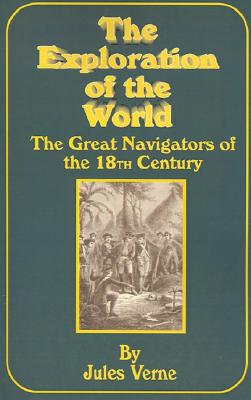 Image for The Exploration of the World: The Great Navigators of the Xviiith Century