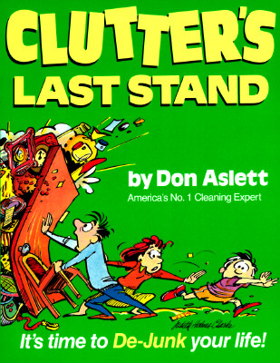 Image for Clutter's Last Stand: It's Time to De-Junk Your Life!
