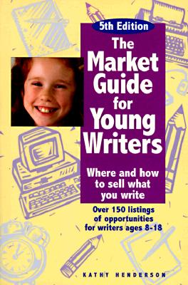 Image for The Market Guide for Young Writers: Where and How to Sell What You Write