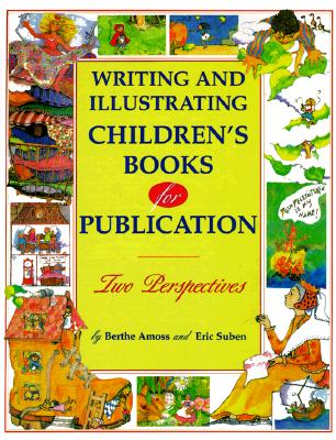 Image for Writing and Illustrating Children's Books for Publication: Two Perspectives