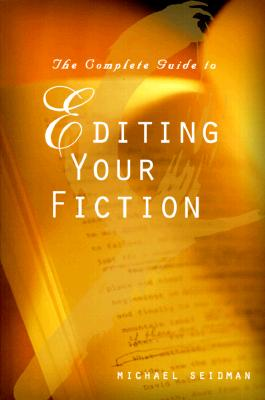 Image for The complete guide to editing your fiction