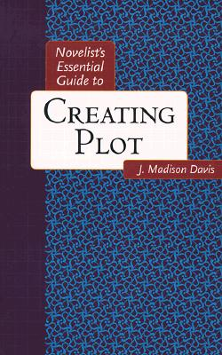 Image for Novelists Essential Guide to Creating Plot (Novelists Essentials)