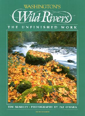 Image for Washington's Wild Rivers: The Unfinished Work
