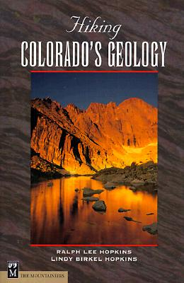 Hiking Colorado's Geology, Hopkins, Ralph Lee;Hopkins, Lindy Birkel