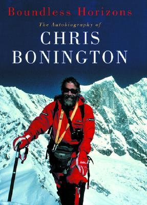 Boundless Horizons: The Autobiography of Chris Bonington, Bonington, Chris