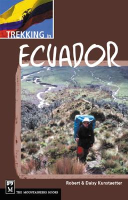 Trekking in Ecuador, Robert Kunstaetter, Daisy Kunstaetter