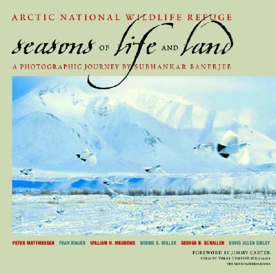Image for SEASONS OF LIFE AND LAND  :  A PHOTOGRAPHIC JOURNEY BY SUBHANKAR BANERJEE ARCTIC NATIONAL WILDLIFE REFUGE