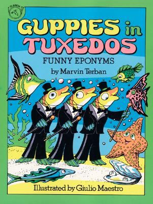 Image for Guppies in Tuxedos  Funny Eponyms
