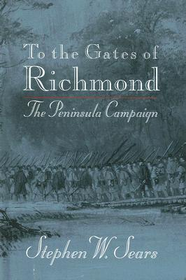Image for To the Gates of Richmond: The Peninsula Campaign
