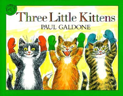 "Three Little Kittens, ""Galdone, Paul"""