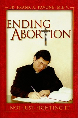 Image for Ending Abortion: Not Just Fighting It!