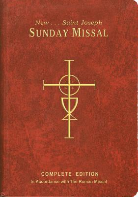 New St. Joseph Sunday Missal : The Complete Masses for Sundays, Holydays, and the Easter Triduum ; Mass Themes and Biblical Commentaries By John C. Kersten, John C Kersten