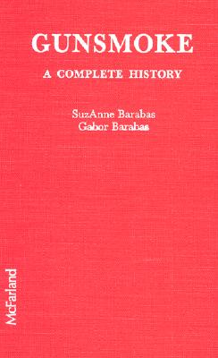 GUNSMOKE A Complete History, Suzanne Barabas