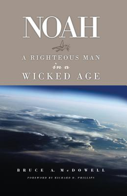 Image for Noah: A Righteous Man in a Wicked Age