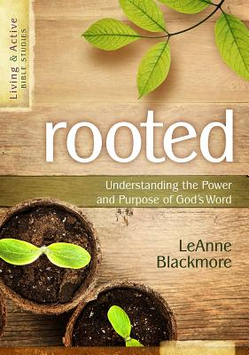 Image for Rooted: Understanding the Purpose and Power of God's Word