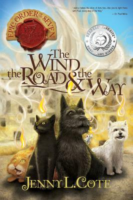 Image for The Wind, the Road and the Way (The Epic Order of the Seven)