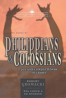 Image for TCBC The Books of Philippians and Colossians: Joy and Completeness in Christ (Twenty-First Century Biblical Commentary)