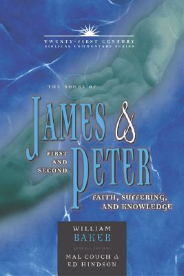 Image for TCBC The Books of James & First and Second Peter: Faith, Suffering, and Knowledge (Twenty-First Century Biblical Commentary)